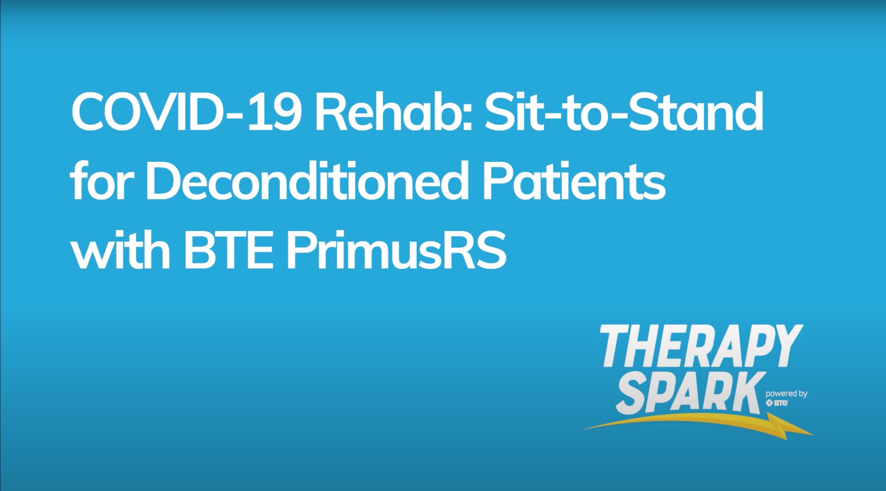 COVID-19-sit-to-stand-deconditioned-patients-bte-primus